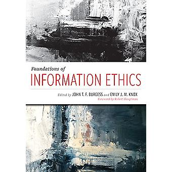 Foundations of Information Ethics by John T.F. Burgess - 978083891722