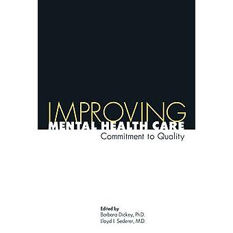 Improving Mental Health Care - Commitment to Quality by Barbara Dickey