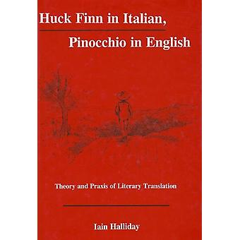 Huck Finn in Italian - Pinocchio in English - Theory and Praxis of Lit