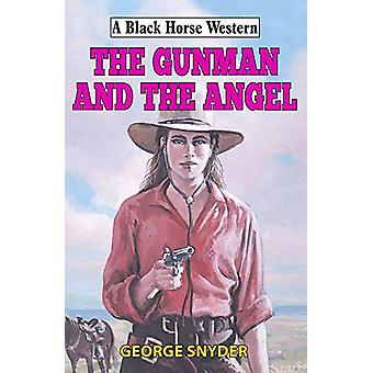 The Gunman and the Angel by George Snyder - 9780719829833 Book
