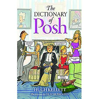 The Dictionary of Posh - Incorporating the Fall and Rise of the Pails-