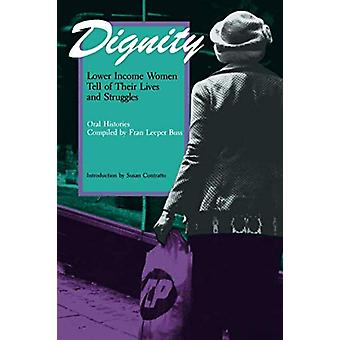 Dignity - Lower Income Women Tell of Their Lives and Struggles by Fran