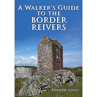 Walkers Guide to the Border Reivers - 9781910758441 Book