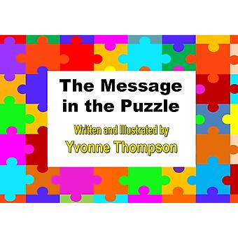 The Message in the Puzzle by Thompson & Yvonne