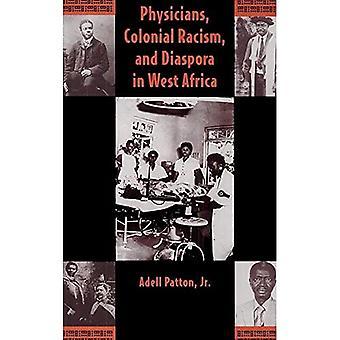 Lääkärit, siirtomaarasismi ja diaspora Länsi-Afrikassa