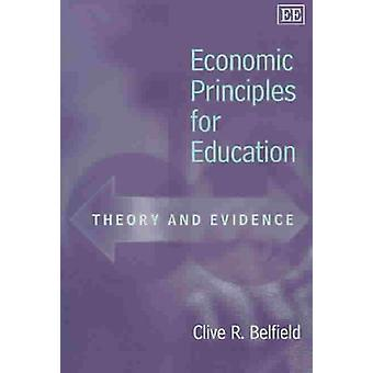 Economic Principles for Education - Theory and Evidence