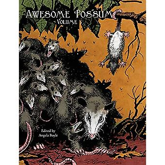 Awesome 'possum - Volume 3 by Angela Boyle - 9780997011128 Book