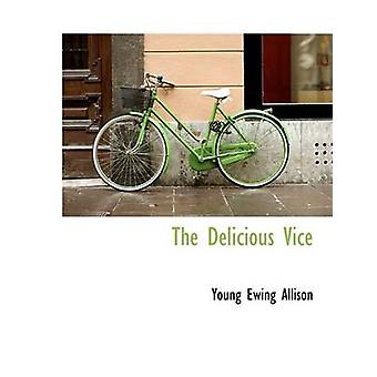 The Delicious Vice by Young E Allison - 9781115195959 Book