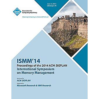 Ismm 14 International Symposium on Memory Management by Ismm 14 Confe
