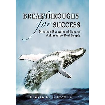Breakthroughs for Success - Nineteen Examples of Success Achieved by R