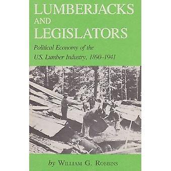Lumberjacks and Legislators - Political Economy of the U.S. Lumber Ind