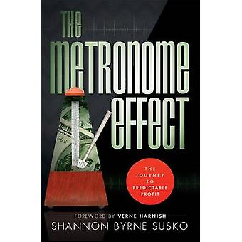 The Metronome Effect - The Journey to Predictable Profit by Shannon By