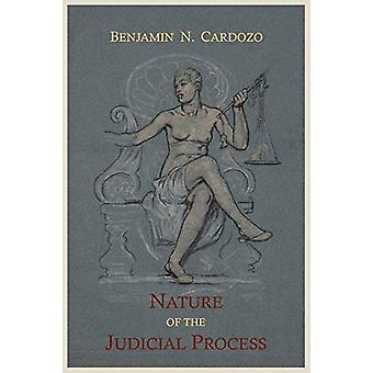 The Nature of the Judicial Process by Benjamin N Cardozo - 9781614270