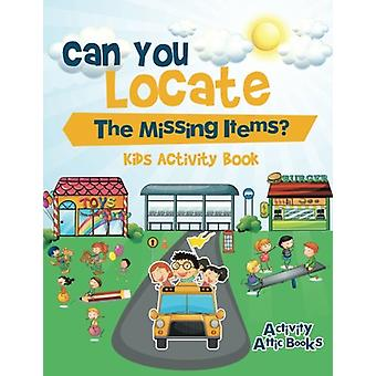 Can You Locate the Missing Items? Kids Activity Book by Activity Atti