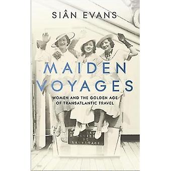 Maiden Voyages women and the Golden Age of transatlantic travel