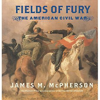 Fields of Fury The American Civil War by James M McPherson