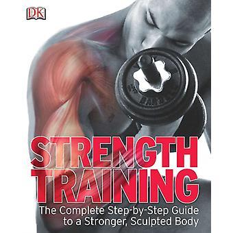 Styrketrening den komplette StepbyStep guide til en sterkere skulpturert Body av DK