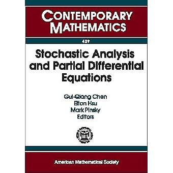 Stochastic Analysis and Partial Differential Equations by Gui-Qiang C