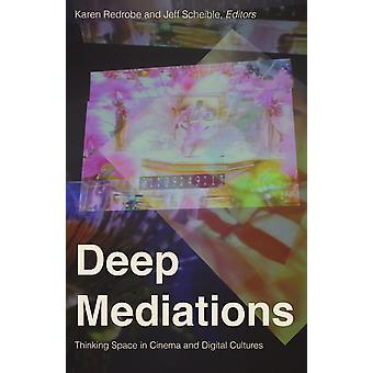 Deep Mediations Thinking Space in cinema en digitale culturen