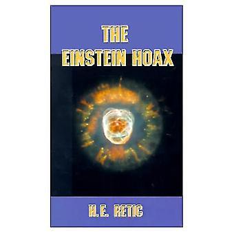 The Einstein Hoax: The Disastrous Intellectual War on Common Sense