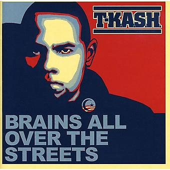 T-K.a.S.H. - Brains All Over the Streets [CD] USA import
