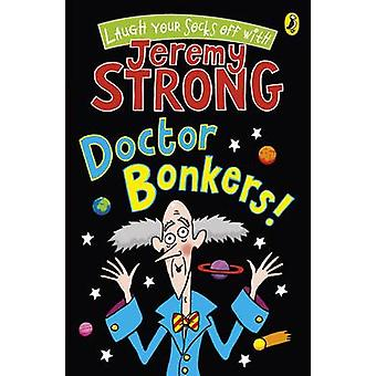 Doctor Bonkers! by Jeremy Strong - 9780141327952 Book