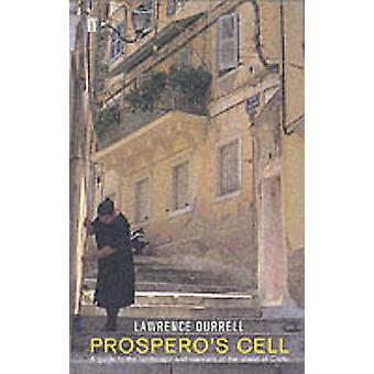 Prospero's Cell - A Guide to the Landscape and Manners of the Island o
