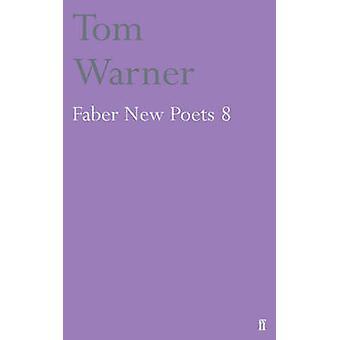 Faber nieuwe dichters 8 (Main) door Tom Warner - 9780571250028 boek