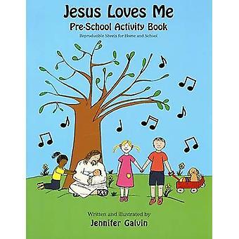 Jesus älskar mig förskolan aktivitetsbok av Jennifer Galvin - 97808091