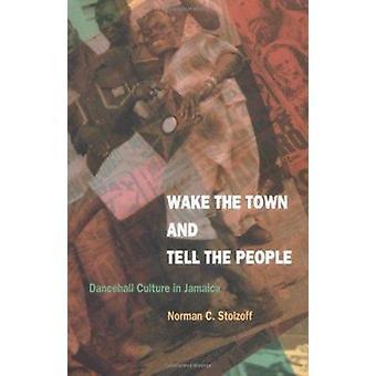 WC kaupungin ja kertoa ihmisille - Dancehall kulttuuri Jamaika n: o