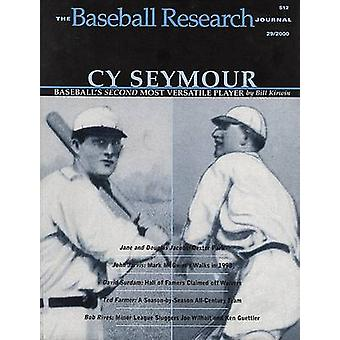 The Baseball Research Journal (BRJ) - Volume 29 by Society for America