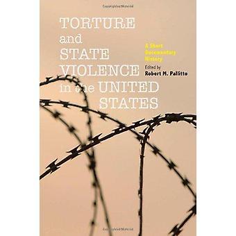拷問とアメリカ合衆国 - 短編ドキュメンタリーの国家暴力