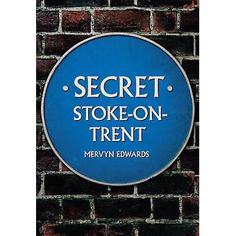 Salainen Stoke-on-Trent Mervyn Edwardsin - 9781445653594 kirja