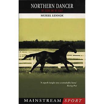 ノーザン ダンサー - 伝説とミュリエル ・ レノックス - 9781840 によって彼の遺産