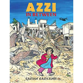 Azzi in Between by Sarah Garland - 9781847806512 Book