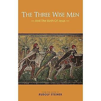 The Three Wise Men - And The Birth Of Jesus by Rudolf Steiner - 978185