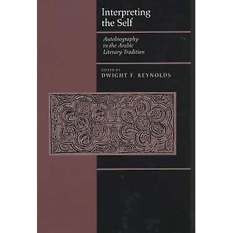 Interpretation des selbst - Autobiographie in der arabischen literarischen Tradition