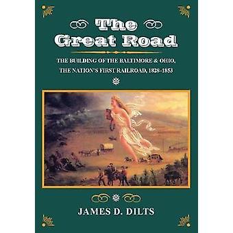 Die Great Road - das Gebäude der Baltimore und Ohio - Nation