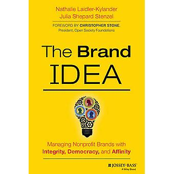 The Brand IDEA - Managing Nonprofit Brands with Integrity - Democracy