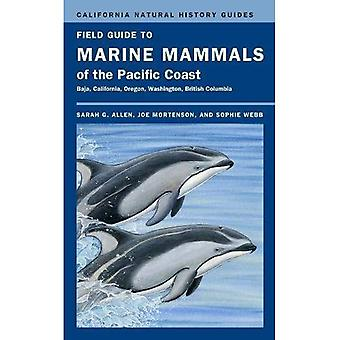 Field Guide to Marine Mammals of the Pacific Coast: Baja, California, Oregon, Washington, British Columbia