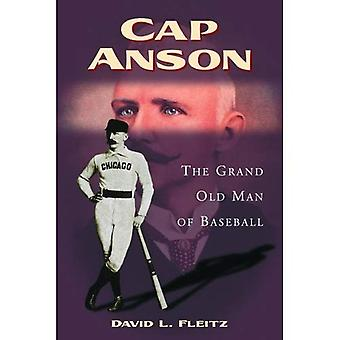 Cap Anson: Den store gamle mannen av Baseball