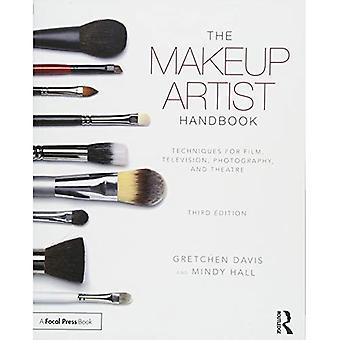 Die Make-up-Artist-Handbuch: Techniken für Film, Fernsehen, Fotografie und Theater