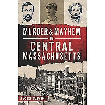 Murder & Mayhem in Central Massachusetts (True Crime)