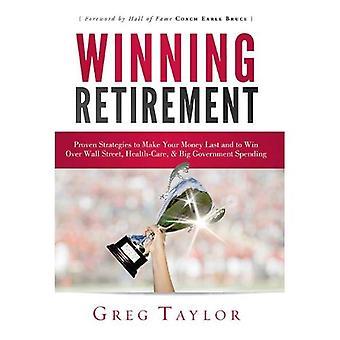 Voittaa eläkkeelle: Osoittautunut strategioita tehdä rahat viime ja voittaa Wall Street, terveydenhuollon & suuria julkisia menoja