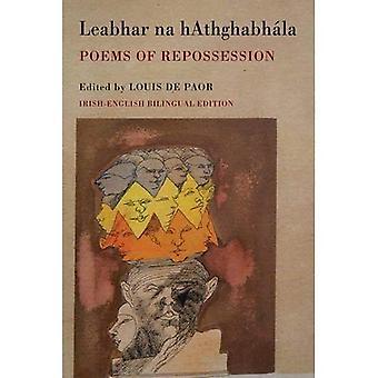 Leabhar Na hAthghabhala: Poems of Repossession (Irish-English Bilingual Edition) (Irish-English Bilingual Editin)