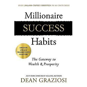 Miljonair succes gewoonten: De toegangspoort tot rijkdom & welvaart