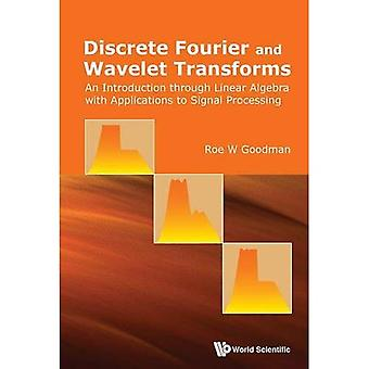 Transformée de Fourier discrète et les transformations d'ondelette: une Introduction par l'algèbre linéaire avec des Applications de traitement du Signal