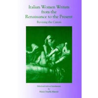 Italian Women Writers from the Renaissance to the Present Revising the Canon by Marotti & Maria Ornella
