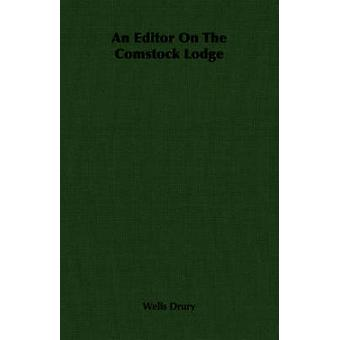 An Editor On The Comstock Lodge by Drury & Wells