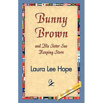 Bunny Brown and His Sister Sue Keeping Store by Hope & Laura Lee